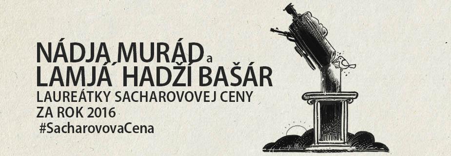 Nádja Murád a Lamjá´ Hadží Bašár, laureátky Sacharovovej ceny za slobodu myslenia za rok 2016